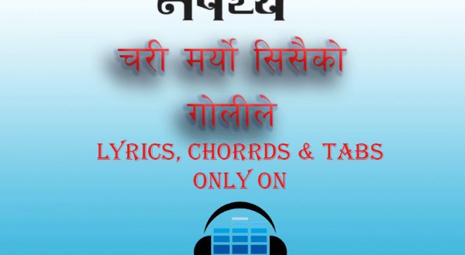 Chari Maryo Lyrics & Chords – Nepathya