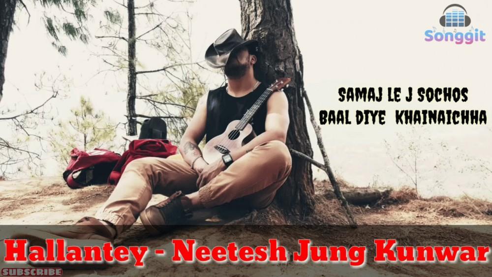 hallentey neetesh jung kunwar new song lyrics chords tabs
