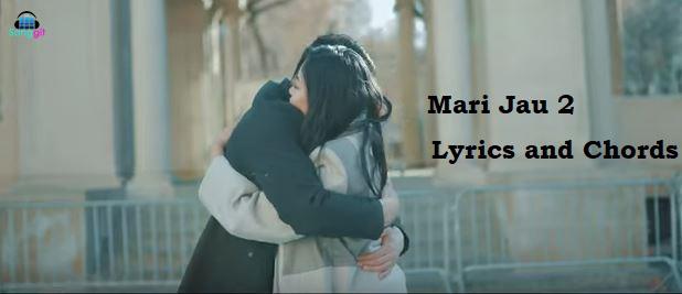 Guitar Chords And Lyrics Of Mari Jau 2 By Bikki Gurung