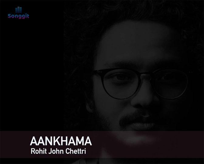 aankhama-rohit john chettri lyrics chords tabs