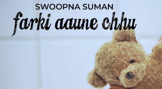 Farki Aaune Chhu – Swoopna Suman   CHORDS, LYRICS, TABS