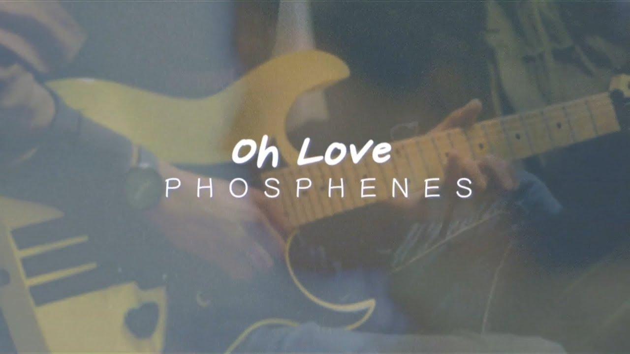 Oh love phosphenes chords lyrics tabs