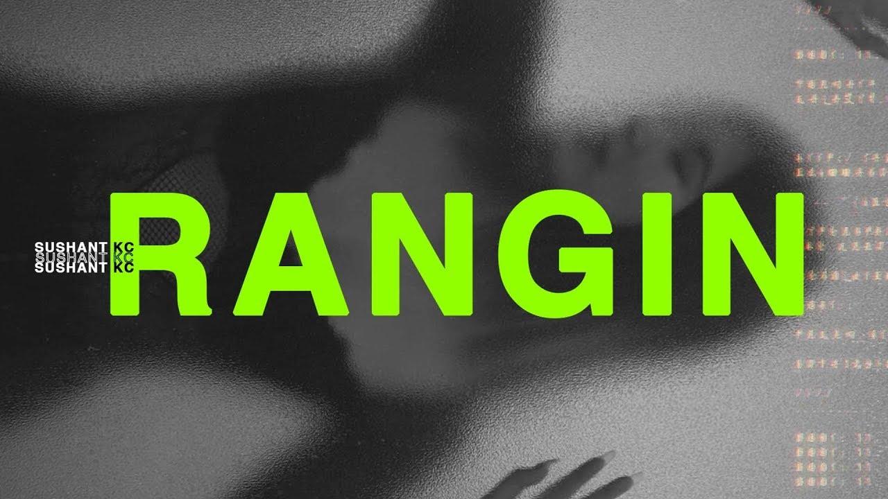 Rangin lyrics sushant kc chords