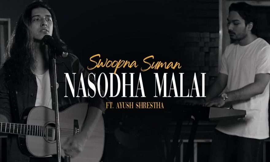 Nasodha Malai lyrics and chords by Swoopna Suman