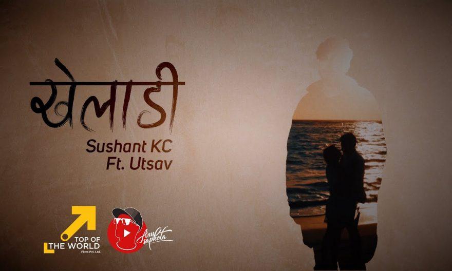 kheladi lyrics and chords by sushant kc x utsav