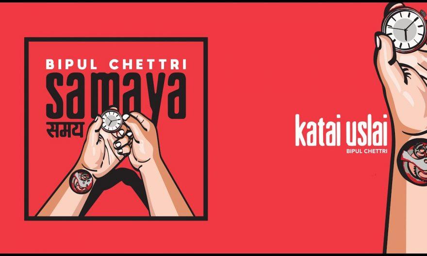 Katai Uslai Lyrics & Chords by Bipul Chettri.