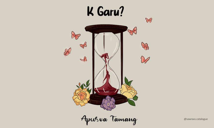 k garu lyrics and chords by apurva tamang