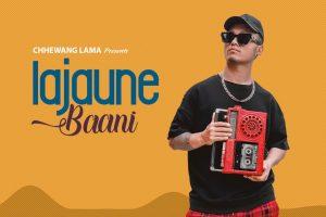 lajaune baani lyrics and chords by chhewang lama
