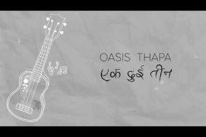 ek dui teen lyrics and chords by oasis thapa